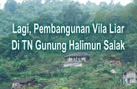 Lagi, Pembangunan Vila Liar Di TNGHS 235